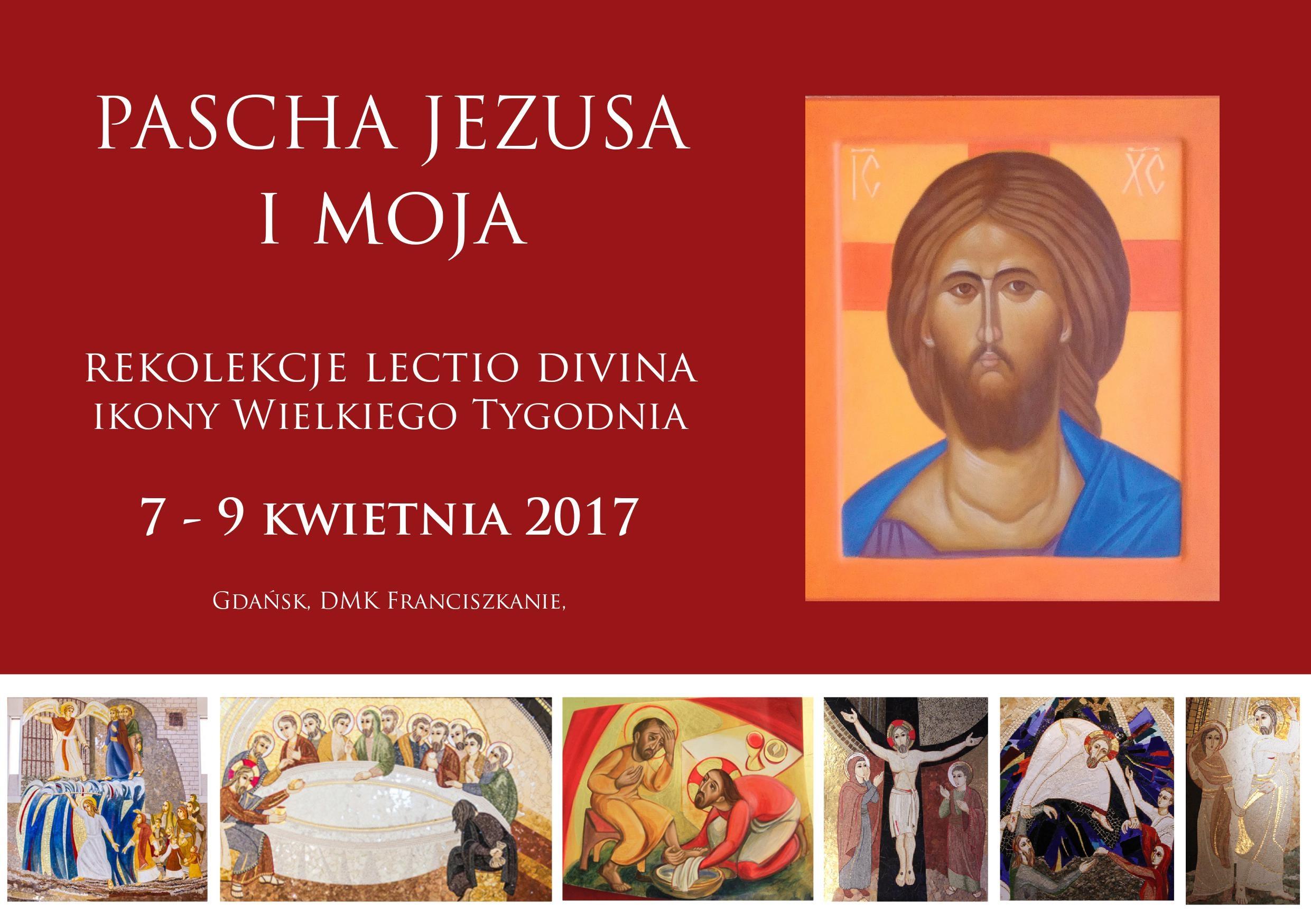 Pascha Jezusa i moja. -Lectio Divina. Ikony Wielkiego Tygodnia.